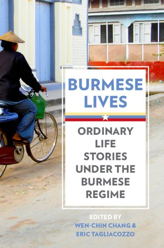 Burmese Lives: Ordinary Life Stories Under the Burmese Regime (English Edition)
