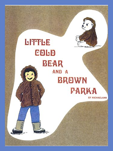 LITTLE COLD BEAR and THE BROWN PARKA (English Edition)