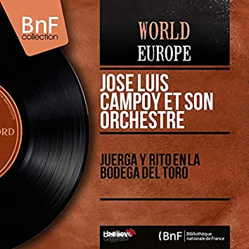 Juerga y Rito en la Bodega del Toro (feat. Paquito Simón) [Mono Version]
