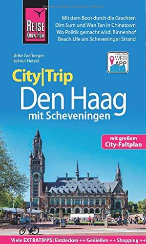 Reise Know-How CityTrip Den Haag mit Scheveningen: Reiseführer mit Stadtplan und kostenloser Web-App