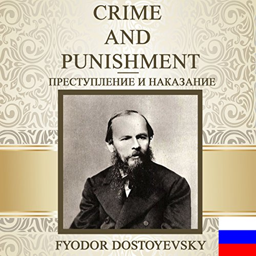 Crime and Punishment [Russian Edition]                   By:                                                                                                                                 Fyodor Dostoyevsky                               Narrated by:                                                                                                                                 Vyacheslav Gerasimov                      Length: 23 hrs and 46 mins     30 ratings     Overall 4.6