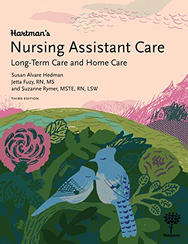 Compare Textbook Prices for Hartman's Nursing Assistant Care: Long-Term Care and Home Health, 3e 3 Edition ISBN 9781604250701 by Susan Alvare Hedman,Jetta Fuzy,Suzanne Rymer