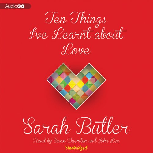 Ten Things I've Learnt about Love audiobook cover art