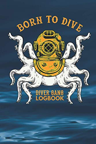 Born To Dive LogBook: Scuba Vintage Octopus Cover Diving Logbook, 100 dives, for training Track & Record