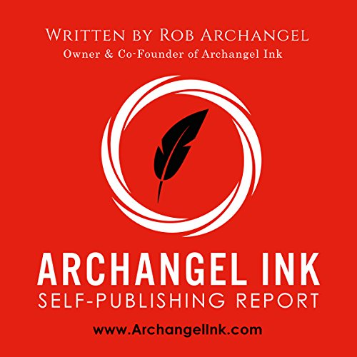 Archangel Ink Self-Publishing Report audiobook cover art