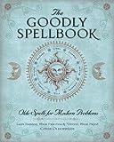 The Goodly Spellbook( Olde Spells for Modern Problems)[GOODLY SPELLBOOK][Paperback]