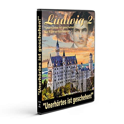 Ludwig 2 - Unerhörtes ist gesehen! Der Film von Klaus Bichlmeier