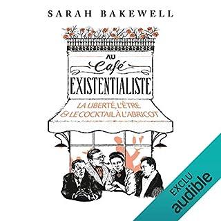 Au café existentialiste     La liberté, l'être & le cocktail à l'abricot              De :                                                                                                                                 Sarah Bakewell                               Lu par :                                                                                                                                 Isabelle Miller                      Durée : 13 h et 15 min     8 notations     Global 4,3