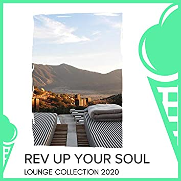 Rev Up Your Soul - Lounge Collection 2020