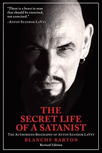 The Secret Life of a Satanist: The Authorized Biography of Anton Szandor LaVey (English Edition)