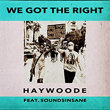 We Got the Right (feat. Soundsinsane)