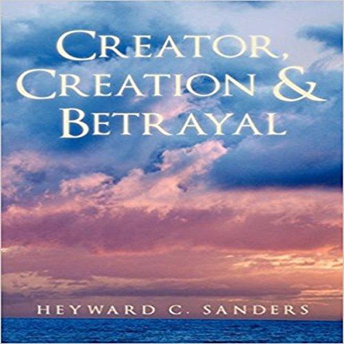 Creator, Creation and Betrayal audiobook cover art