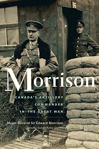 Morrison: The Long-Lost Memoir of Canada's Artillery Commander in the Great War