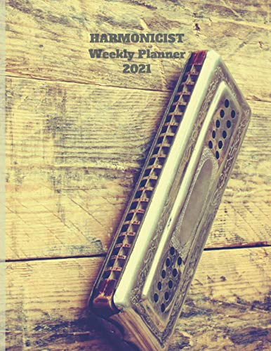 Harmonicist Weekly Planner 2021: Harmonic Player Gift Idea For Men & Women Musicians | Harmonicist Weekly Planner Music Note Book | To Do List & Notes Sections | Calendar Views