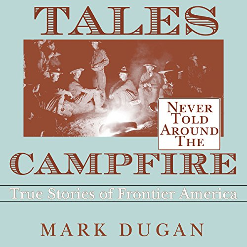 Tales Never Told Around the Campfire audiobook cover art