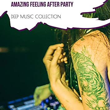 Amazing Feeling After Party - Deep House Music