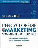 L'encyclopédie du marketing commentée et illustrée