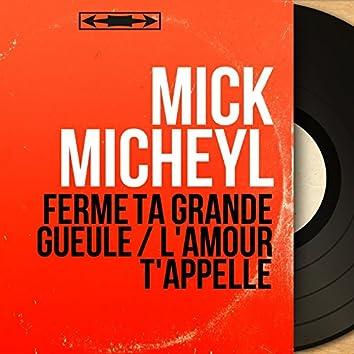 Ferme ta grande gueule / L'amour t'appelle (feat. Franck Pourcel et son orchestre) [Mono Version]