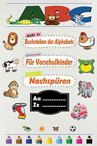 Buchstaben des Alphabets für Vorschulkinder nachspüren: Praxis für Kinder mit Stiftkontrolle, Linienverfolgung, und mehr! Alphabet buchstaben für Kleinkinder (Kinder Malen Aktivitätbücher)