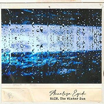 Rain, The Winter Sun