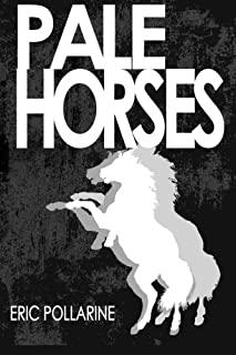 Pale Horses: The Selected Stories of Eric Pollarine