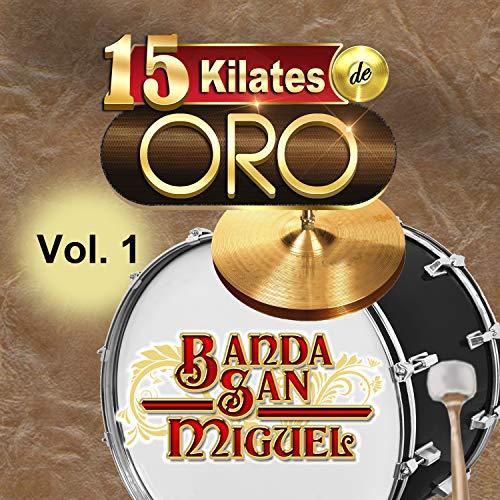 15 Kilates De Oro Vol. 1