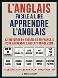 L'Anglais facile a lire - Apprendre l'anglais (Vol 1): 12 histoires en anglais et...