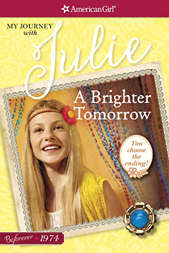 A Brighter Tomorrow: My Journey with Julie (American Girl)