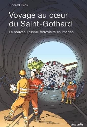 Voyage au coeur du Saint-Gothard : Le nouveau tunnel ferroviaire en images
