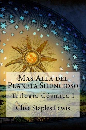 Mas Alla del Planeta Silencioso: Trilogia Cosmica I