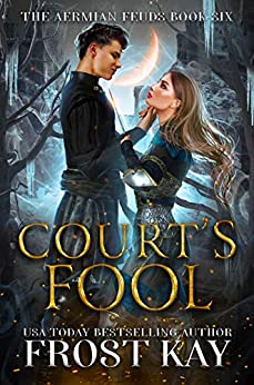 Court's Fool (The Aermian Feuds Book 6) by [Frost Kay]