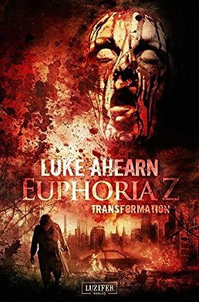 Euphoria Z 2: Transformation: Zombie-Thriller