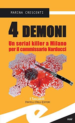 4 demoni: Un serial killer a Milano per il commissario Narducci di [Marina Crescenti]