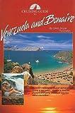 Cruising Guide to Venezuela and Bonaire (Crusing Guides)