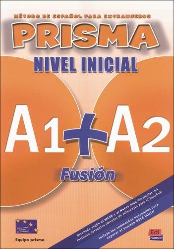 PRISMA A1+A2 Fusión, Nivel Inicial: Método de español para extranjeros / Libro del alumno – Kursbuch mit Audio-CD und Lektionswortschatz