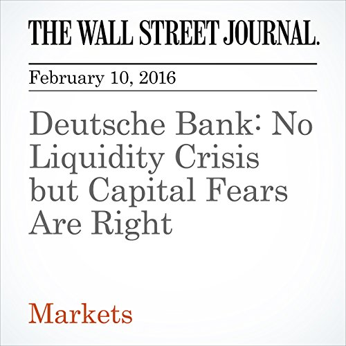 Deutsche Bank: No Liquidity Crisis but Capital Fears Are Right audiobook cover art