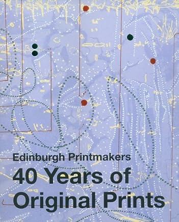 Edinburgh Printmakers, 40 Years of Original Prints
