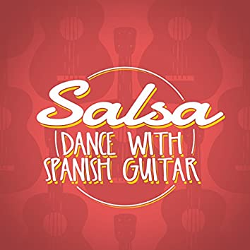 Salsa: Dance with Spanish Guitar