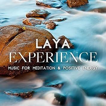 Laya Experience - Music for Meditation & Positive Energy