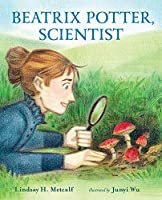 Beatrix Potter, Scientist (She Made History)