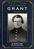 Personal Memoirs of Ulysses S. Grant Volume 1: Illustrated Special Edition