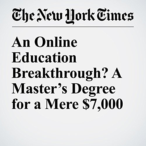 An Online Education Breakthrough? A Master's Degree for a Mere $7,000 audiobook cover art