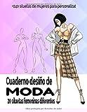 Cuaderno Diseño de Moda: Libro de Bocetos Para Diseñadora de moda y estilistas | 20 modelos diferentes de siluetas | idea de regalo para adultos y adolescentes