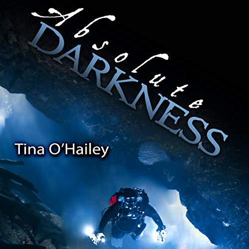 Absolute Darkness Audiobook By Tina O'Hailey cover art
