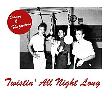 Twistin' All Night Long