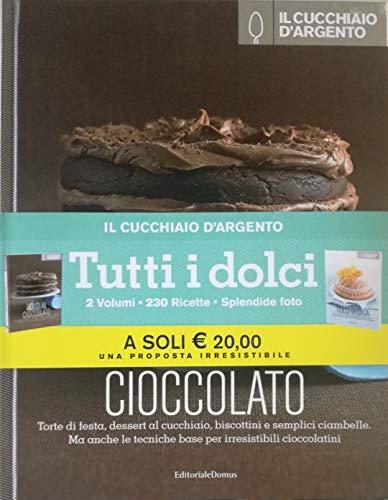 Il Cucchiaio d'Argento: Dolci al Cioccolato & Dolci di Casa
