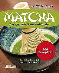 Matcha: Das gesunde