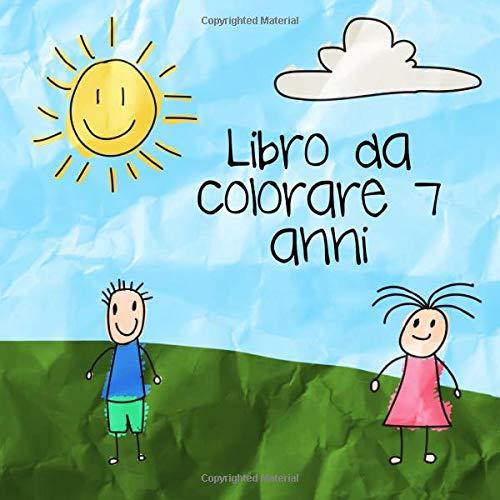 Libro da colorare 7 anni: Libro Da Colorare Bambini - 100 Pagine Bianche