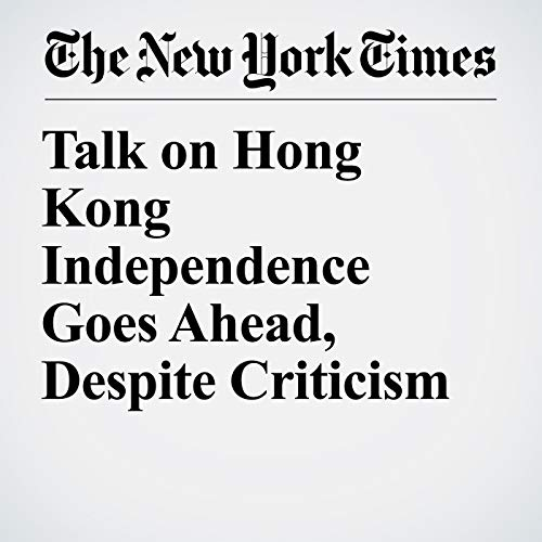 Talk on Hong Kong Independence Goes Ahead, Despite Criticism copertina