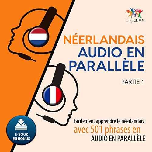 Couverture de Néerlandais audio en parallèle - Facilement apprendre lenéerlandaisavec 501 phrases en audio en parallèle